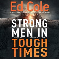Strong Men In Tough Times...