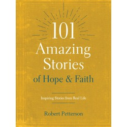 101 Amazing Stories Of Hope...