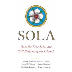 Sola: How The Five Solas...