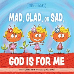 Mad  Glad  Or Sad  God Is...