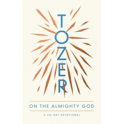 Tozer On The Almighty God...