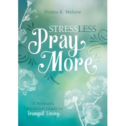 Stress Less  Pray More