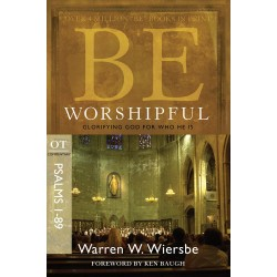 Be Worshipful (Psalms 1-89)...