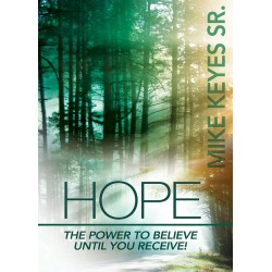 Hope: The Power To Believe...